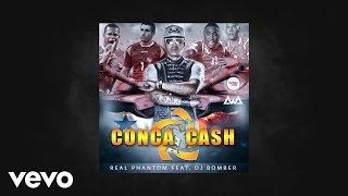 Video Conca Cash (Audio) de Real Phantom feat. DJ Bomber