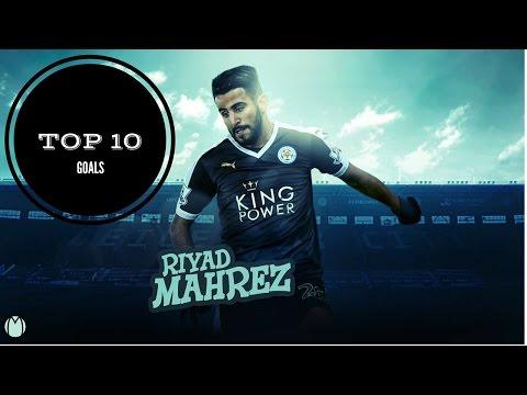 Riyad Mahrez ●TOP 10 GOALS●