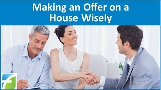 Making an Offer on a House Wisely
