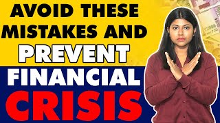How to Avoid Financial Crisis - Avoid These Mistakes and Prevent Financial Crisis   Financial Crisis
