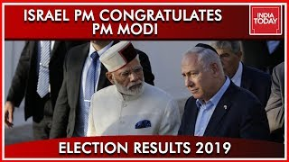 Israel PM Benjamin Netanyahu Congratulates PM Modi On Victory | Results 2019