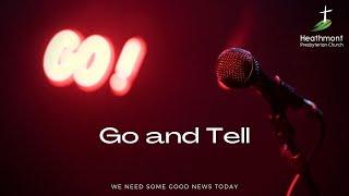 Go and Tell. Mark 16:7-8