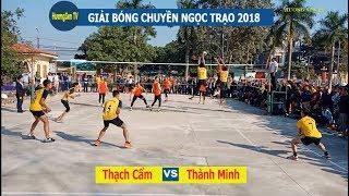 Xã Thạch Cẩm vs  xã Thành Minh | Giải  bóng chuyền Ngọc Trạo 2018