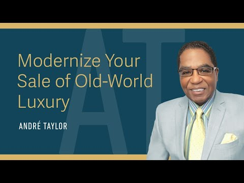 , title : 'Modernize Your Sale of Old-World Luxury : Andre Taylor