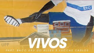 BK'   Vivos Part. Baco Exu Do Blues E Luccas Carlos (Gigantes)