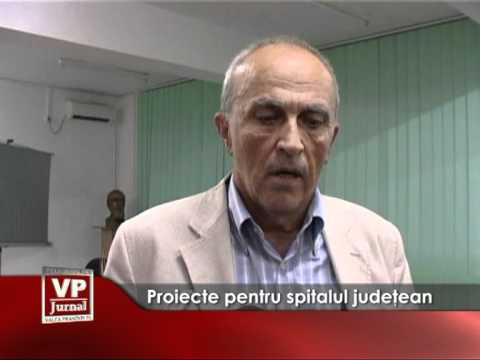 Proiecte pentru spitalul judetean