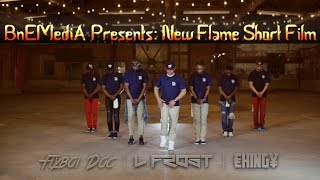 BnEMediA Presents:  New Flame Ft.  L Frost | FlyBoi Doc | Chingy