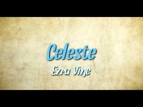celeste ezra vine free mp3
