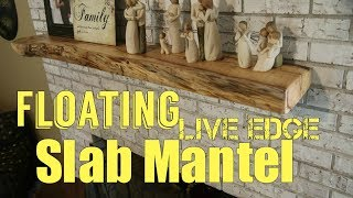 Floating Live Edge Slab Mantel - How To Woodworking