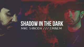 Mike Shinoda feat. Eminem - Shadow In The Dark