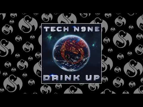 Tech N9ne - Drink Up | OFFICIAL AUDIO