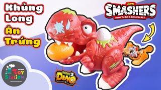 Khủng long ăn trứng thải ra nhân vật Smasher series 3 ToyStation 438