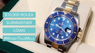 We Loaned $10,000 on this Rolex Submariner