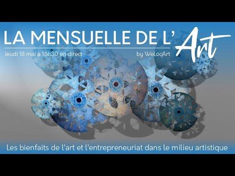[La Mensuelle de l'Art] - Les bienfaits de l'art et l'entrepreneuriat dans le milieu artistique
