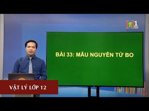 MÔN VẬT LÝ - LỚP 12 | BÀI: MẪU NGUYÊN TỬ BOHR | 15H15 NGÀY 10.04.2020 (HANOITV)