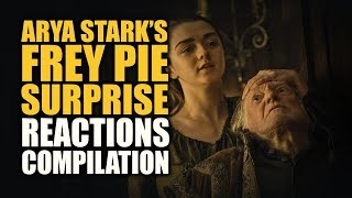 Game of Thrones ARYA STARK'S FREY PIE SURPRISE Reactions Compilations