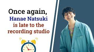 [Kamisama ni natta radio] Once again, Hanae Natsuki is late to the recording studio