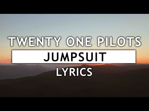 Twenty One Pilots - Jumpsuit (Lyrics) Mp3