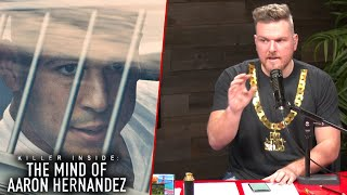 Pat McAfee's Thoughts On Killer Inside: The Mind Of Aaron Hernandez