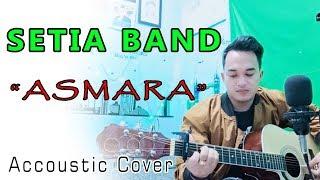 KURANG APA AKU PADAMU!!😭😭  Setia Band - ASMARA (Accoustic Cover) By.soni Egi
