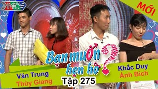 ban-muon-hen-ho-tap-275-full-van-trung-thuy-giang-khac-duy-anh-bich-290517-%f0%9f%92%98