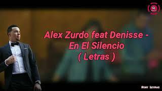 Alex Zurdo feat Denisse - En El Silencio ( Letras )