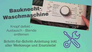 Taste an Bauknecht-Waschmaschine defekt – Selbst reparieren & Geld sparen – Blende einfach entfernen