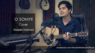 O Soniye (Arijit Singh) - Cover | Hussain Shahzad