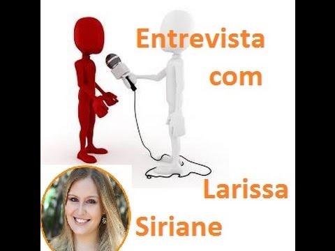 Entrevista  com Larissa Siriane
