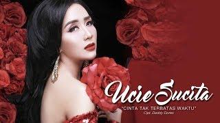 Ucie Sucita  -  Cinta Tak Terbatas Waktu (Official Radio Release)