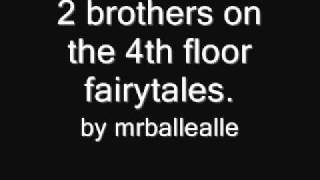 2 brothers on the 4th floor  fairytales