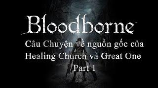 Bloodborne Story Lore [Part 1]: Câu chuyện về nguồn gốc của Healing Church và Great One