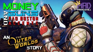 Money Guns and Bad Boston Accents - An Outer Worlds Story