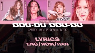 BLACKPINK   '뚜두뚜두 (DDU DU DDU DU)' (With English Rap) (Lyrics EngRomHan)