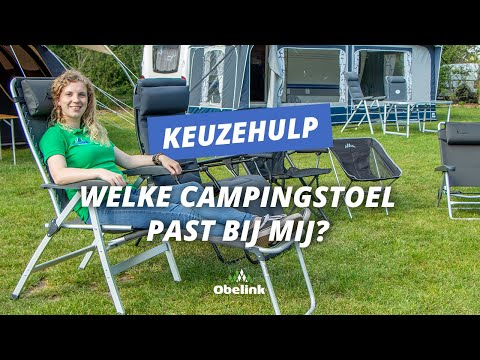 Welke Campingstoel past bij mij? Campingstoel kiezen | Obelink