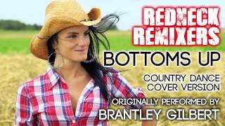 Bottoms Up (Country Dance Redneck Remix) [Cover Tribute to Brantley Gilbert]