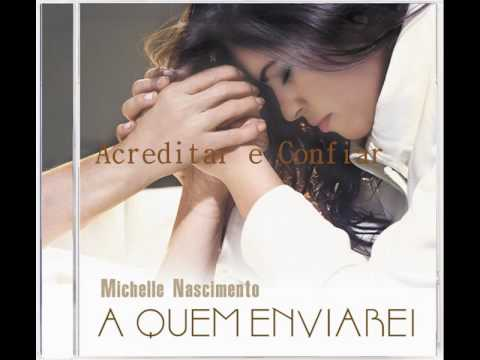 Acreditar e Confiar - Michelle Nascimento