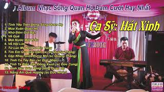 album-nhac-song-quan-ho-dam-cuoi-ca-sy-hat-xinh-tinh-yeu-tren-dong-song-quan-ho