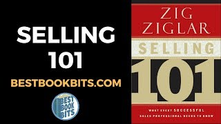Selling 101 Book Summary - Zig Ziglar