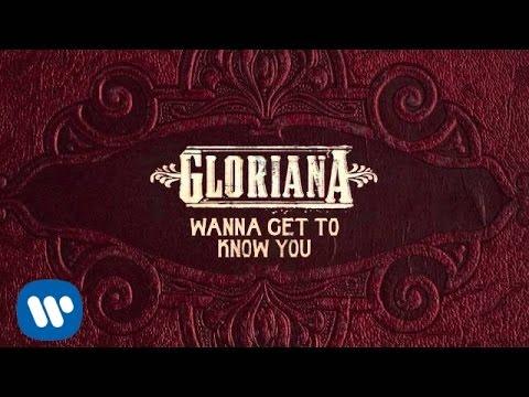 Wanna Get To Know You - Gloriana