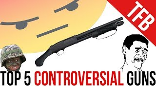 Top 5 Most Controversial Guns + NASCAR Isn