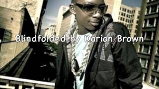 Blindfolded by Darion Brown