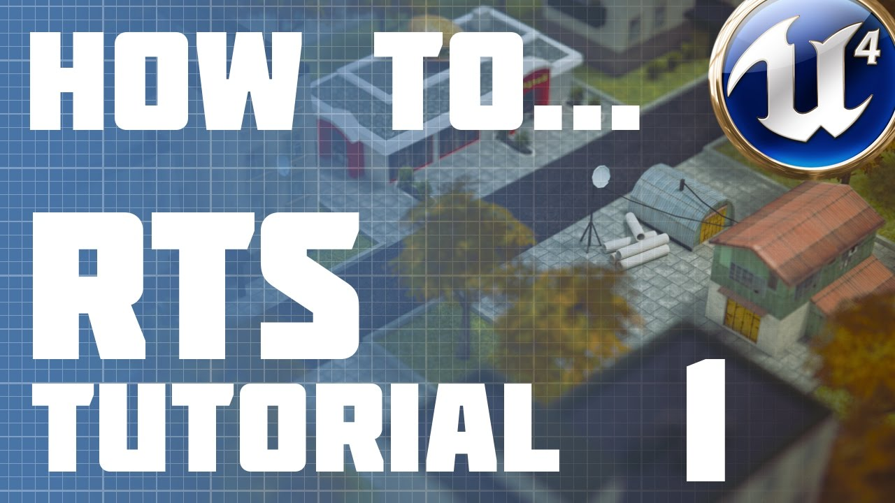 Unreal Engine 4: RTS :: Episode 1 - Basic Setup