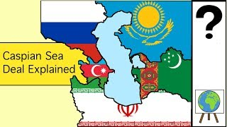 The Caspian Sea Deal and Dispute Explained