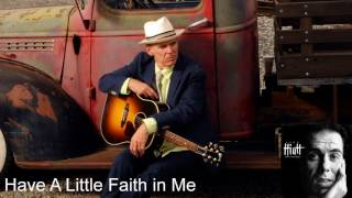 Have a Little Faith in Me - John Hiatt (With Lyrics)