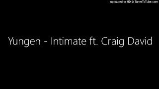 Yungen   Intimate Ft. Craig David