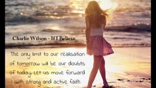 Charlie Wilson - If I Believe
