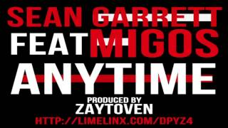 "Sean Garrett feat Migos ""ANYTIME"""
