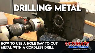 How to use a hole saw to cut metal with a cordless drill