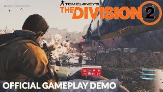 Tom Clancy's The Division 2 Gameplay Demo